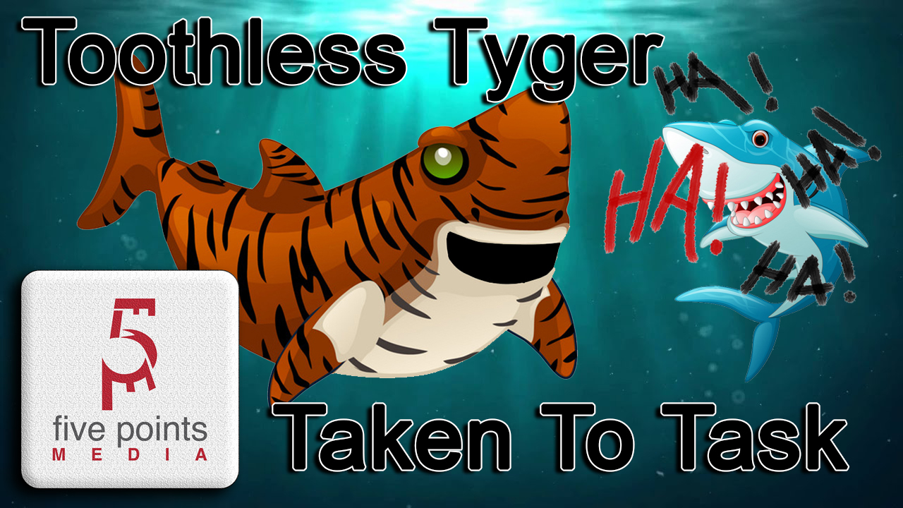 Toothless Tyger Taken To Task