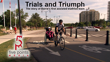 Trials and Triumph Promo - First assisted team to enter Barrie Triathlon