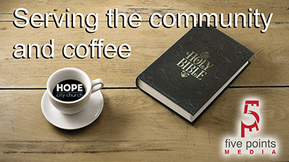 Hope City Church, serving the community and coffee